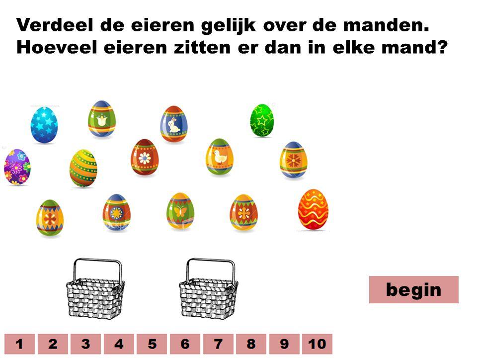 begin Verdeel de eieren gelijk over de manden. Hoeveel eieren zitten er dan in elke mand?
