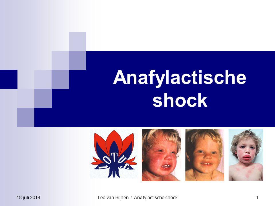 Leo van Bijnen / Anafylactische shock2 18 juli 2014 Oorzaken van shock Hypovolemisch ■ Inwendig ■ Uitwendig (bloeding – brandwonden) Cardiogeen ■ Infarct - Ritmestoornissen