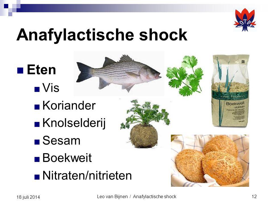 Leo van Bijnen / Anafylactische shock12 18 juli 2014 Anafylactische shock Eten ■ Vis ■ Koriander ■ Knolselderij ■ Sesam ■ Boekweit ■ Nitraten/nitriete