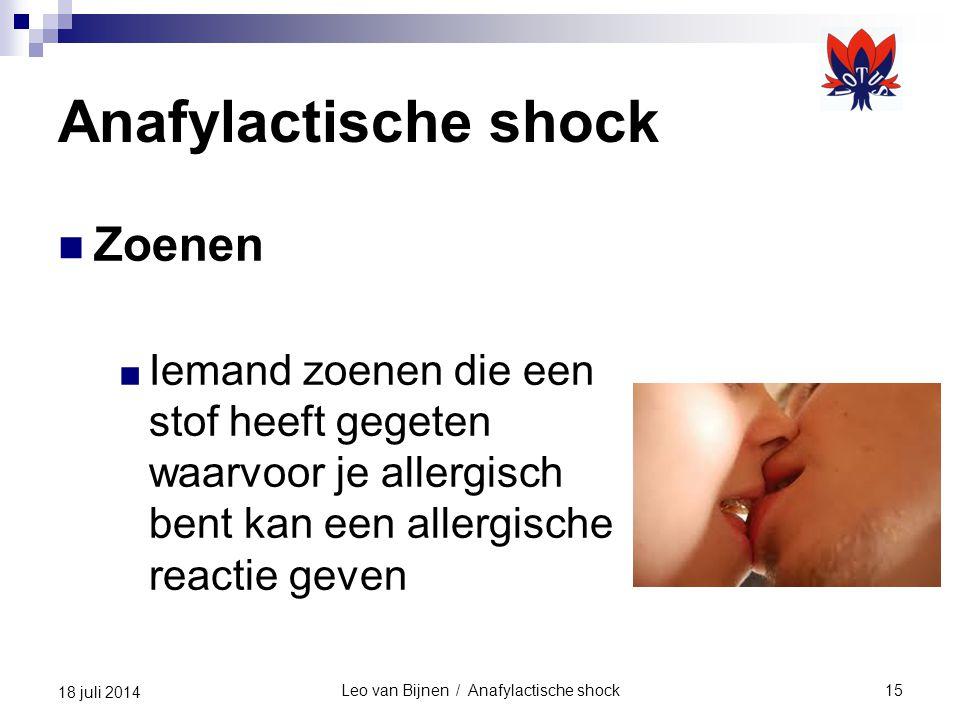 Leo van Bijnen / Anafylactische shock15 18 juli 2014 Anafylactische shock Zoenen ■ Iemand zoenen die een stof heeft gegeten waarvoor je allergisch bent kan een allergische reactie geven