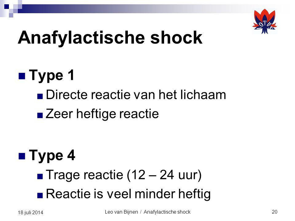 Leo van Bijnen / Anafylactische shock20 18 juli 2014 Anafylactische shock Type 1 ■ Directe reactie van het lichaam ■ Zeer heftige reactie Type 4 ■ Trage reactie (12 – 24 uur) ■ Reactie is veel minder heftig
