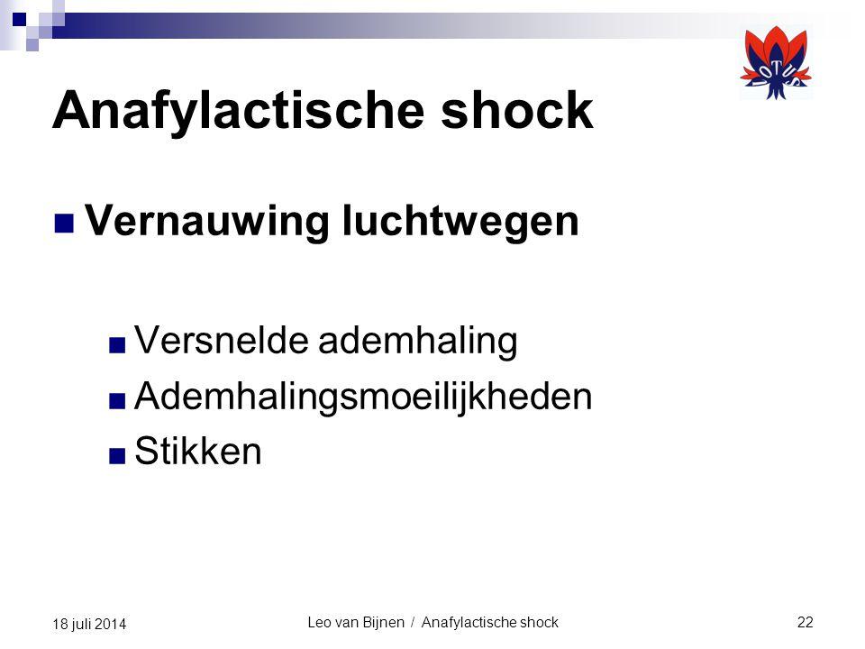 Leo van Bijnen / Anafylactische shock22 18 juli 2014 Anafylactische shock Vernauwing luchtwegen ■ Versnelde ademhaling ■ Ademhalingsmoeilijkheden ■ St