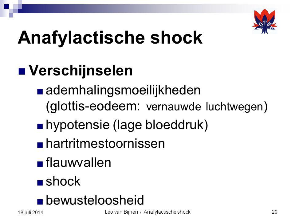 Leo van Bijnen / Anafylactische shock29 18 juli 2014 Anafylactische shock Verschijnselen ■ ademhalingsmoeilijkheden (glottis-eodeem: vernauwde luchtwe