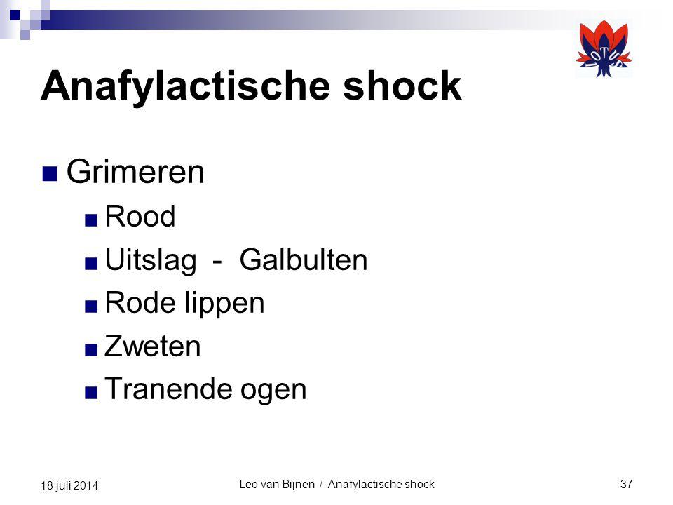 Leo van Bijnen / Anafylactische shock37 18 juli 2014 Anafylactische shock Grimeren ■ Rood ■ Uitslag - Galbulten ■ Rode lippen ■ Zweten ■ Tranende ogen