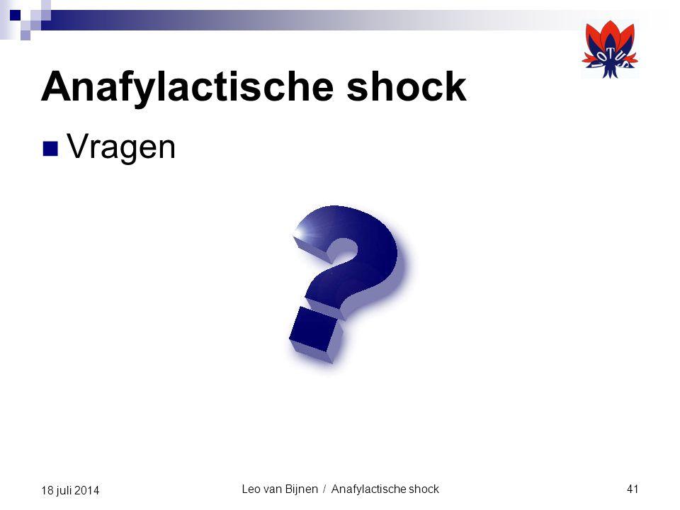 Anafylactische shock Vragen Leo van Bijnen / Anafylactische shock41 18 juli 2014