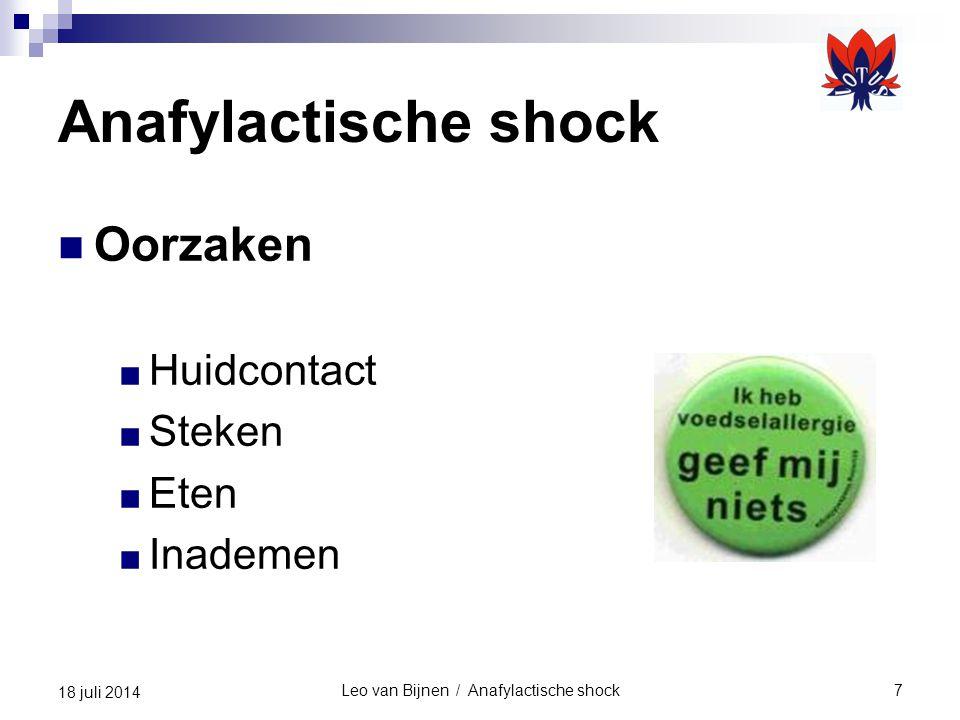 Leo van Bijnen / Anafylactische shock28 18 juli 2014 Anafylactische shock Verschijnselen ■ tranende ogen (door zowel het angio-oedeem als de stress) ■ braken - krampen, diarree ■ jeuk ■ angst