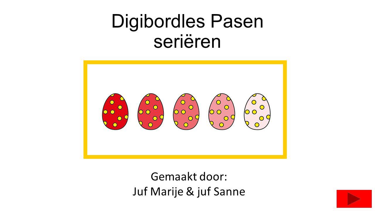 Digibordles Pasen seriëren Gemaakt door: Juf Marije & juf Sanne