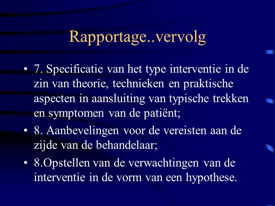 Rapportage..vervolg 7. Specificatie van het type interventie in de zin van theorie, technieken en praktische aspecten in aansluiting van typische trek