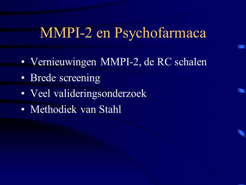 MMPI-2 en Psychofarmaca Vernieuwingen MMPI-2, de RC schalen Brede screening Veel valideringsonderzoek Methodiek van Stahl