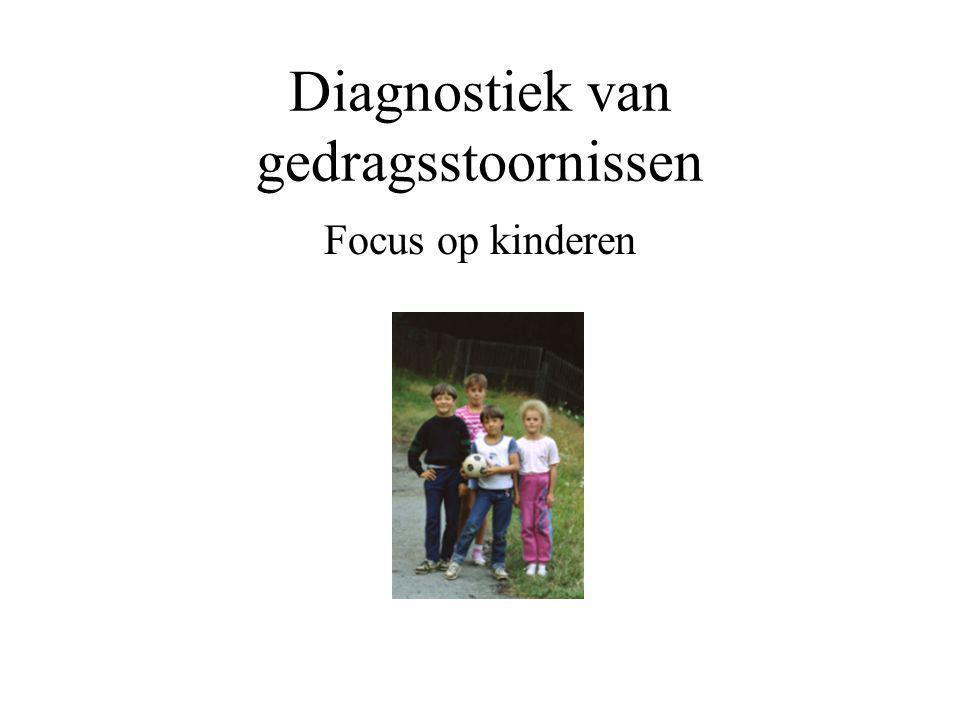 Diagnostiek van gedragsstoornissen Focus op kinderen