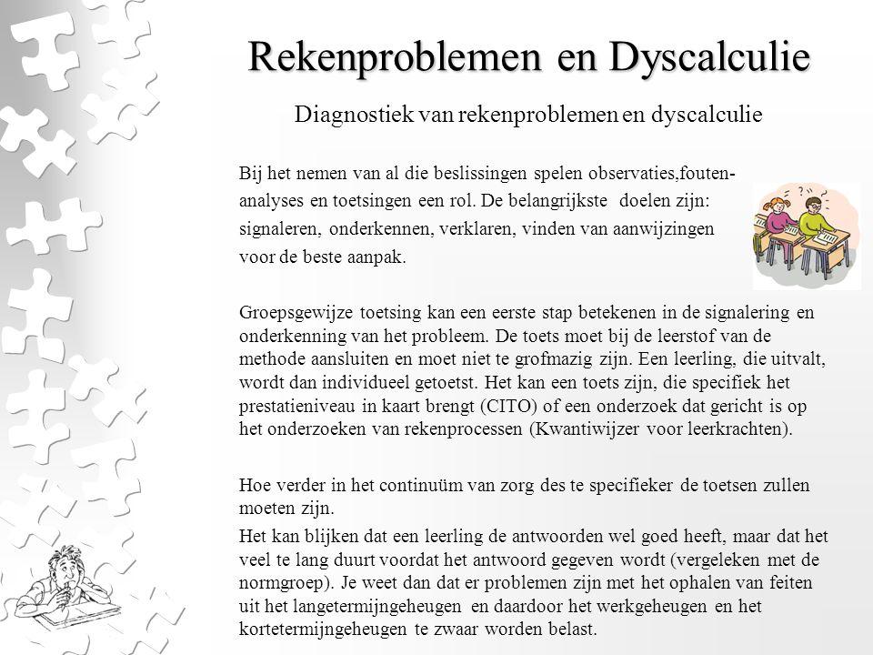 Rekenproblemen en Dyscalculie Niveautoetsen en criterium Deze toetsen geven aan hoever een ll.