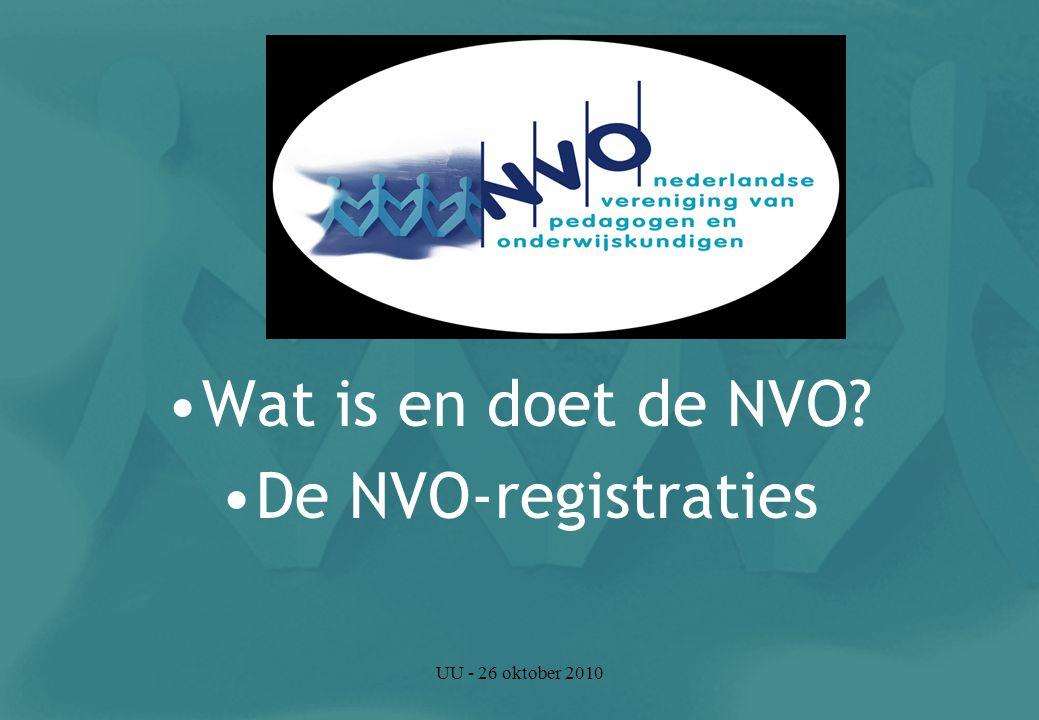 UU - 26 oktober 2010 De NVO Beroepsvereniging van pedagogen en onderwijskundigen: ongeveer 5000 leden werkvelden: - Jeugdzorg - Onderwijs - Gehandicaptenzorg - Geestelijke Gezondheidszorg