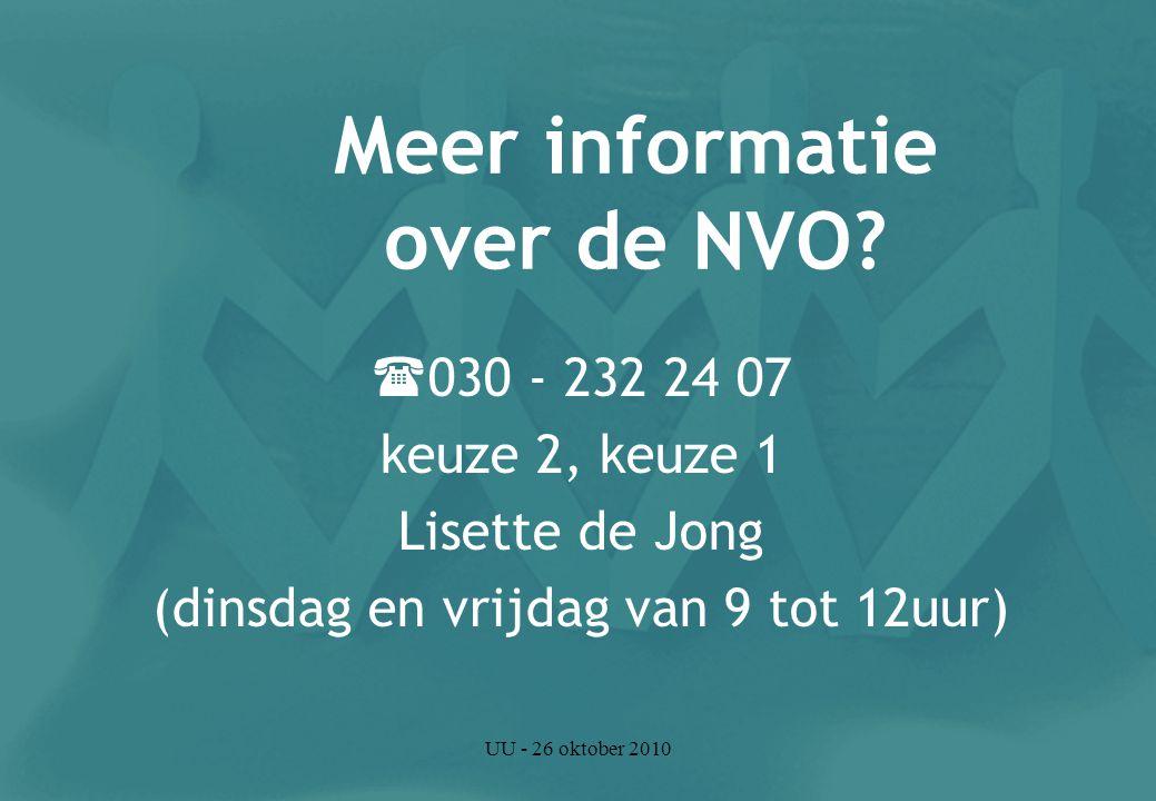 UU - 26 oktober 2010 Meer informatie over de NVO.