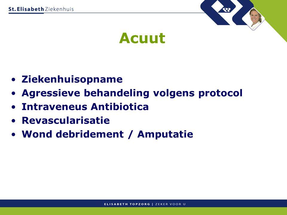 Acuut Ziekenhuisopname Agressieve behandeling volgens protocol Intraveneus Antibiotica Revascularisatie Wond debridement / Amputatie