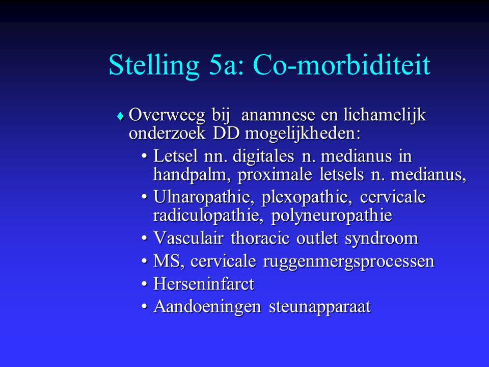  Overweeg bij anamnese en lichamelijk onderzoek DD mogelijkheden: Letsel nn. digitales n. medianus in handpalm, proximale letsels n. medianus,Letsel