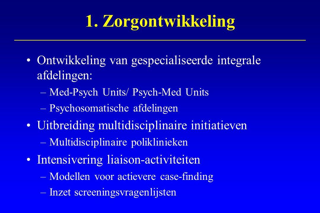 Zorgontwikkeling Uitbreiding consultatieve activiteiten: –in eerste lijn –tweede lijn (GGZ instellingen) –categorale (derdelijns-) instellingen 'Stepped care' en ketenzorg