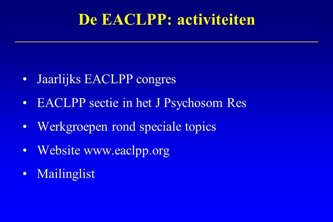Jaarlijks EACLPP congres EACLPP sectie in het J Psychosom Res Werkgroepen rond speciale topics Website www.eaclpp.org Mailinglist De EACLPP: activitei