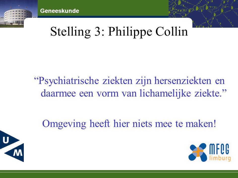 """Geneeskunde Stelling 3: Philippe Collin """"Psychiatrische ziekten zijn hersenziekten en daarmee een vorm van lichamelijke ziekte."""" Omgeving heeft hier n"""