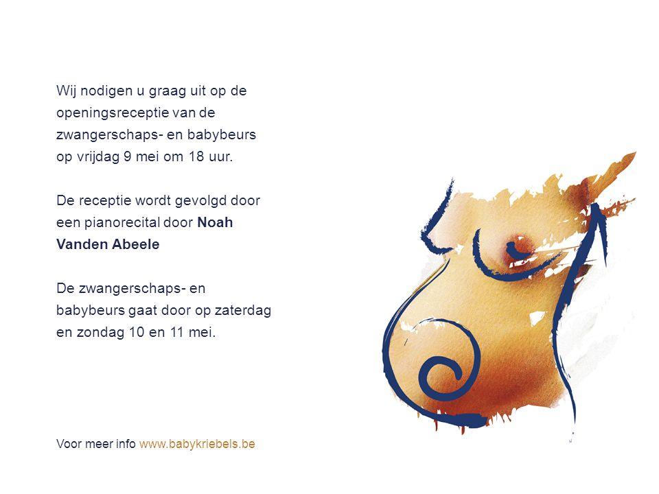 Wij nodigen u graag uit op de openingsreceptie van de zwangerschaps- en babybeurs op vrijdag 9 mei om 18 uur. De receptie wordt gevolgd door een piano