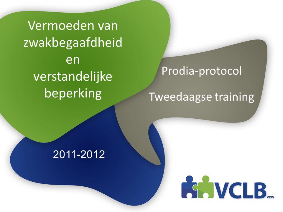 Vermoeden van zwakbegaafdheid en verstandelijke beperking Prodia-protocol Tweedaagse training 2011-2012