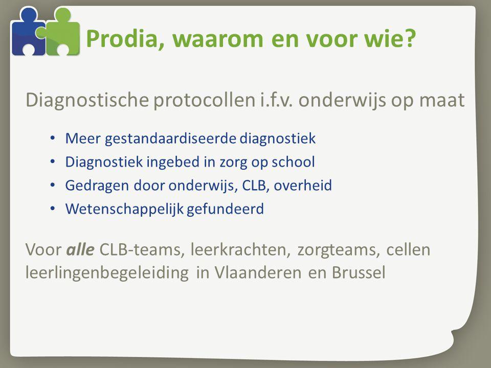 Prodia, waarom en voor wie.Diagnostische protocollen i.f.v.