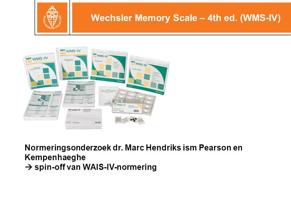 Wechsler Memory Scale – 4th ed.(WMS-IV) Normeringsonderzoek NL-versie start i.s.m.