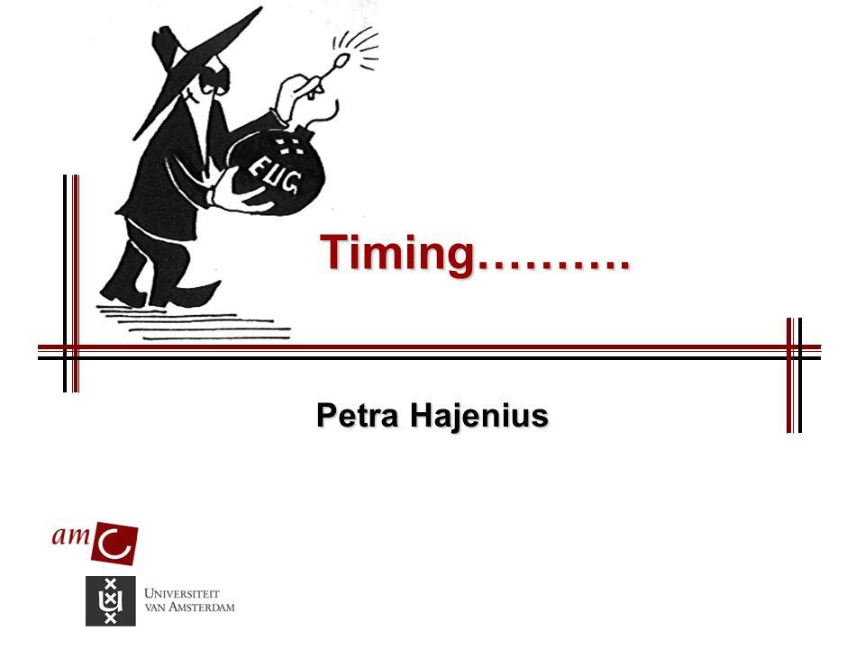 Petra Hajenius Timing………. Timing……….