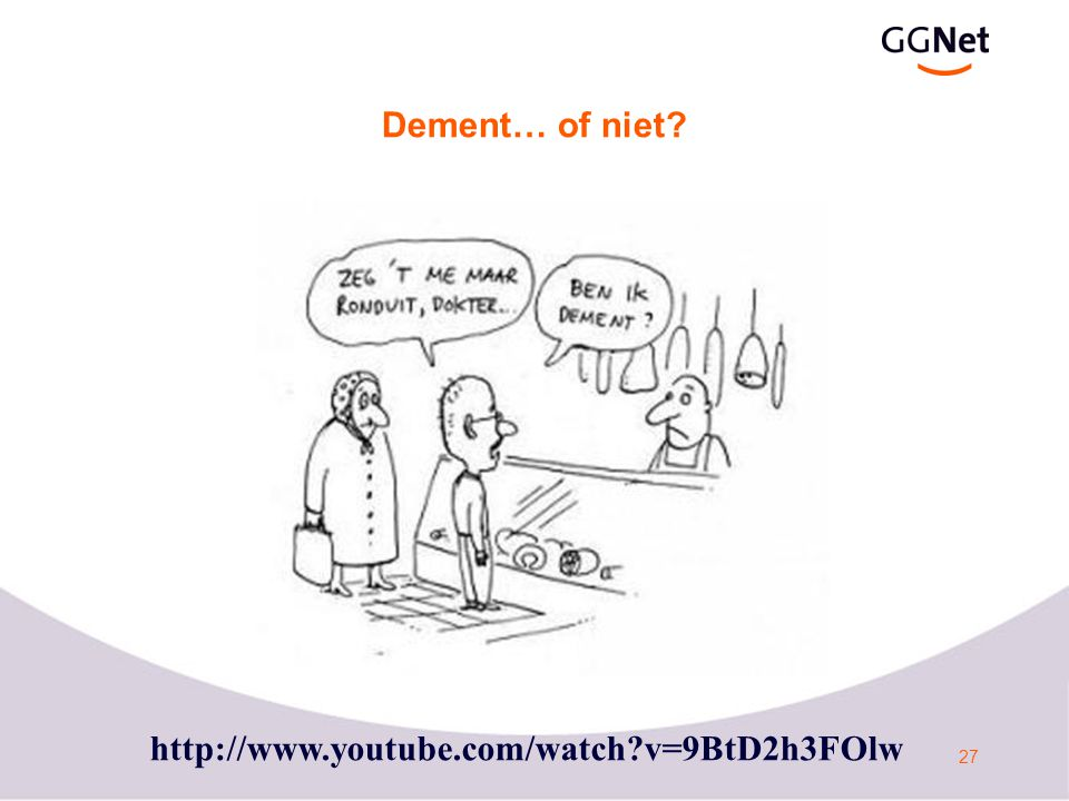 27 Dement… of niet? http://www.youtube.com/watch?v=9BtD2h3FOlw