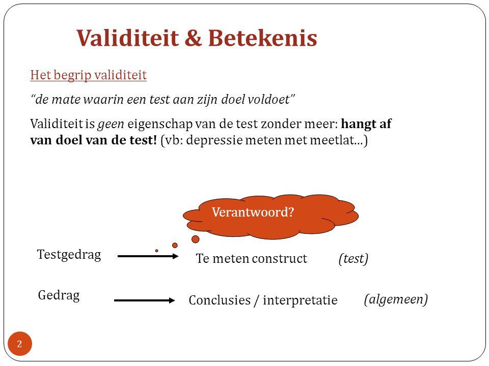 Het begrip validiteit de mate waarin een test aan zijn doel voldoet Validiteit is geen eigenschap van de test zonder meer: hangt af van doel van de test.