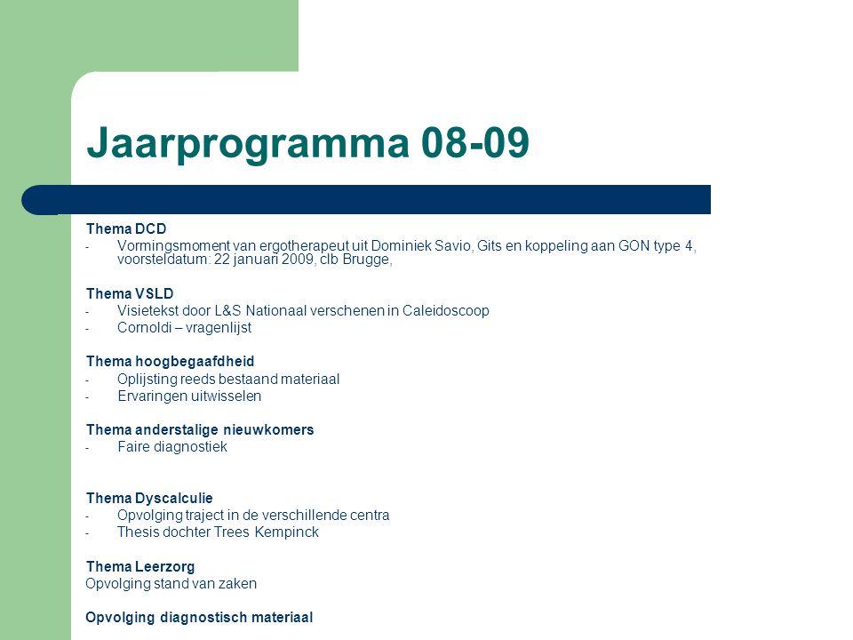 Jaarprogramma 08-09 Thema DCD - Vormingsmoment van ergotherapeut uit Dominiek Savio, Gits en koppeling aan GON type 4, voorsteldatum: 22 januari 2009,