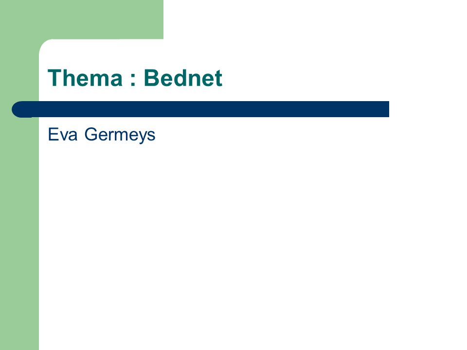 Thema : Bednet Eva Germeys