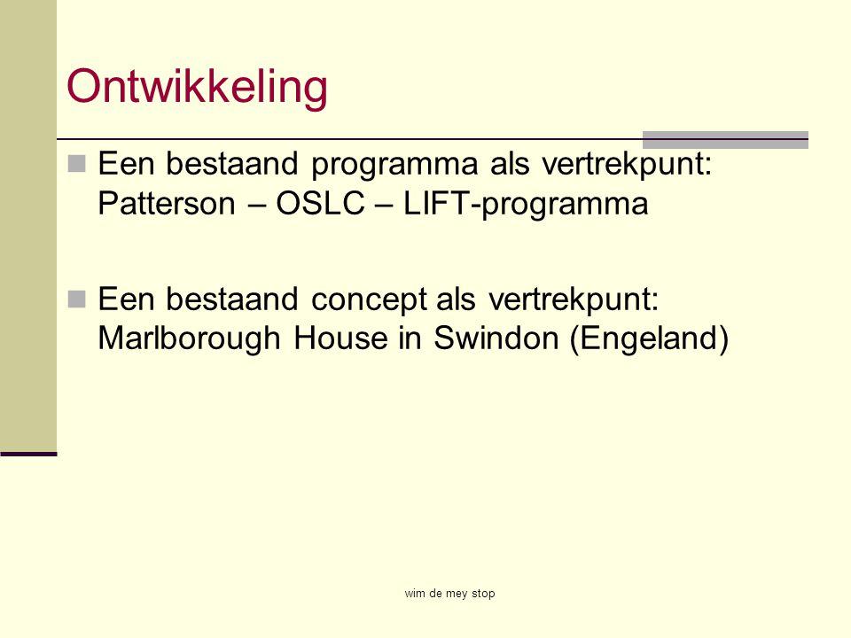 Ontwikkeling Een bestaand programma als vertrekpunt: Patterson – OSLC – LIFT-programma Een bestaand concept als vertrekpunt: Marlborough House in Swin