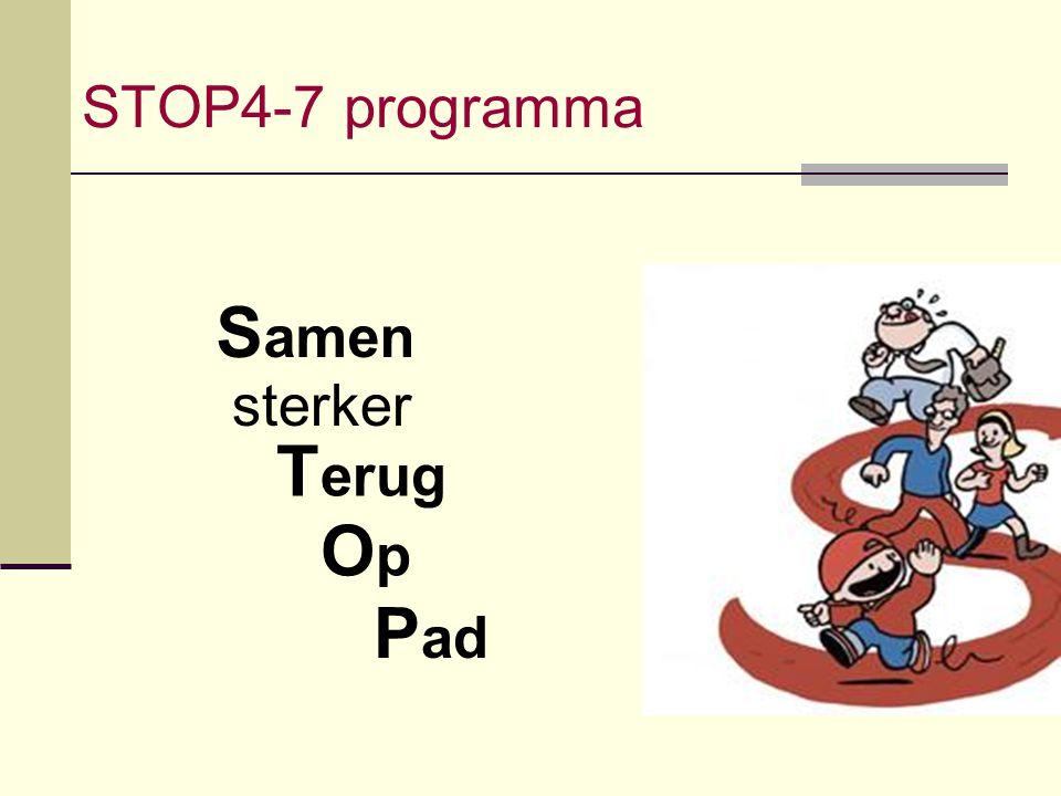 STOP4-7 programma S amen sterker T erug OpOp P ad
