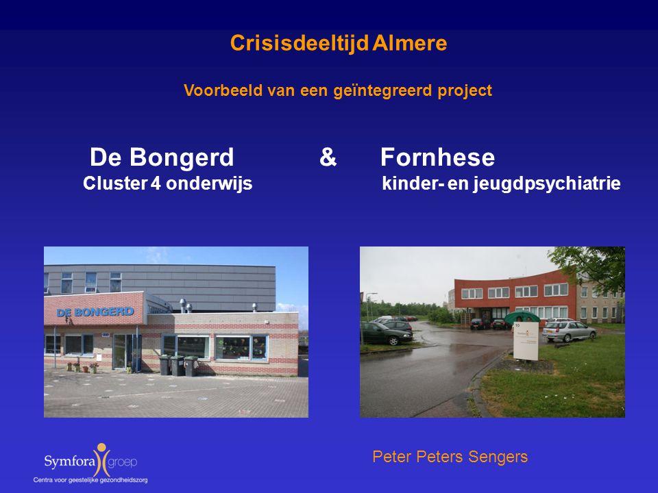 De Bongerd & Fornhese Cluster 4 onderwijs kinder- en jeugdpsychiatrie Crisisdeeltijd Almere Peter Peters Sengers Voorbeeld van een geïntegreerd projec