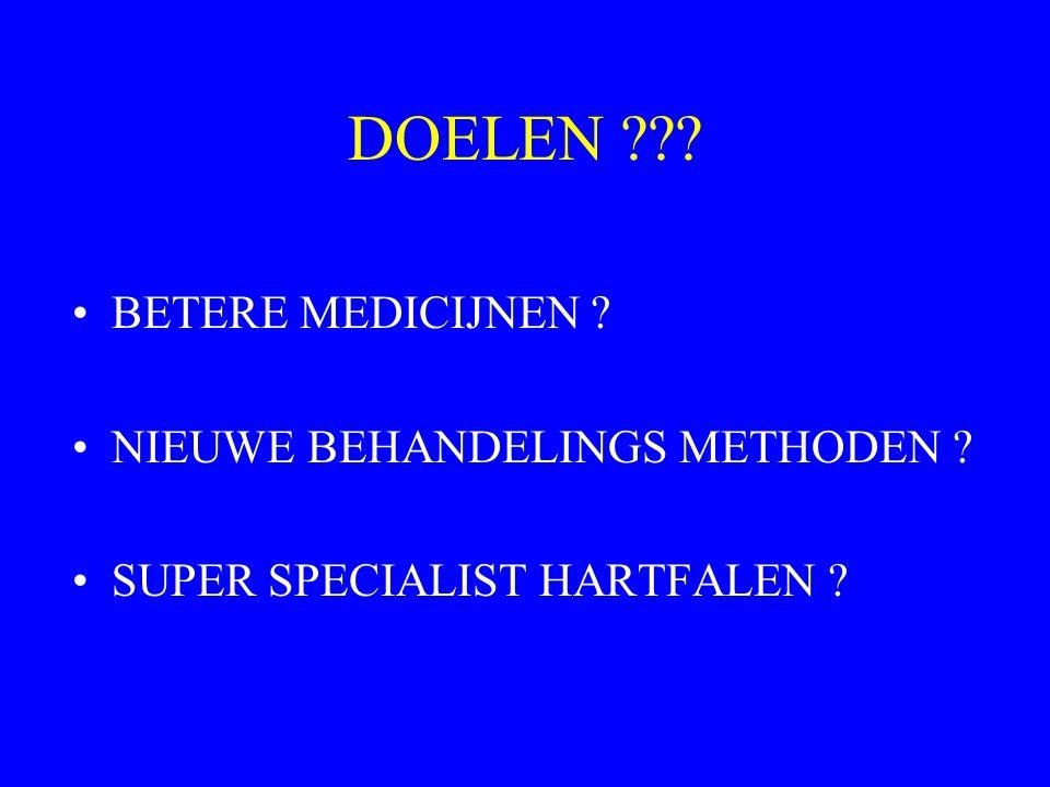 DOELEN BETERE MEDICIJNEN NIEUWE BEHANDELINGS METHODEN SUPER SPECIALIST HARTFALEN