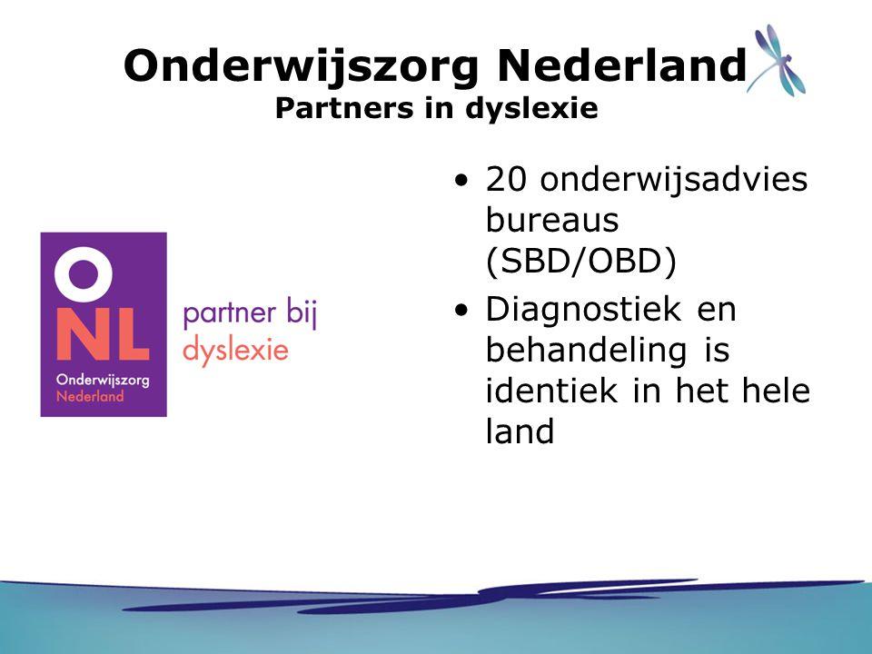 Onderwijszorg Nederland Partners in dyslexie 20 onderwijsadvies bureaus (SBD/OBD) Diagnostiek en behandeling is identiek in het hele land