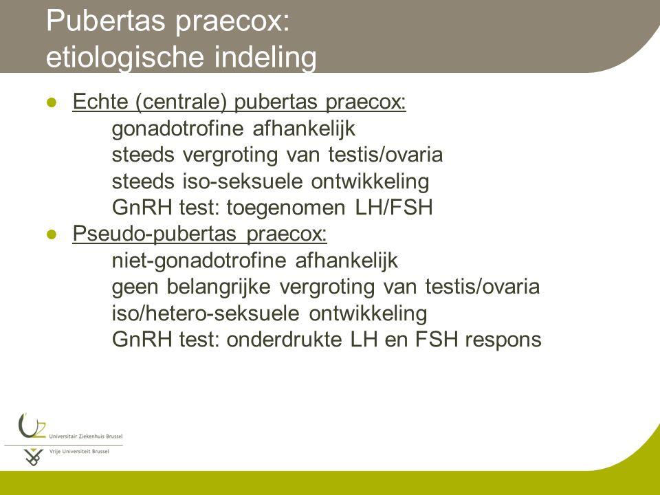 Pubertas praecox: etiologische indeling Echte (centrale) pubertas praecox: gonadotrofine afhankelijk steeds vergroting van testis/ovaria steeds iso-se