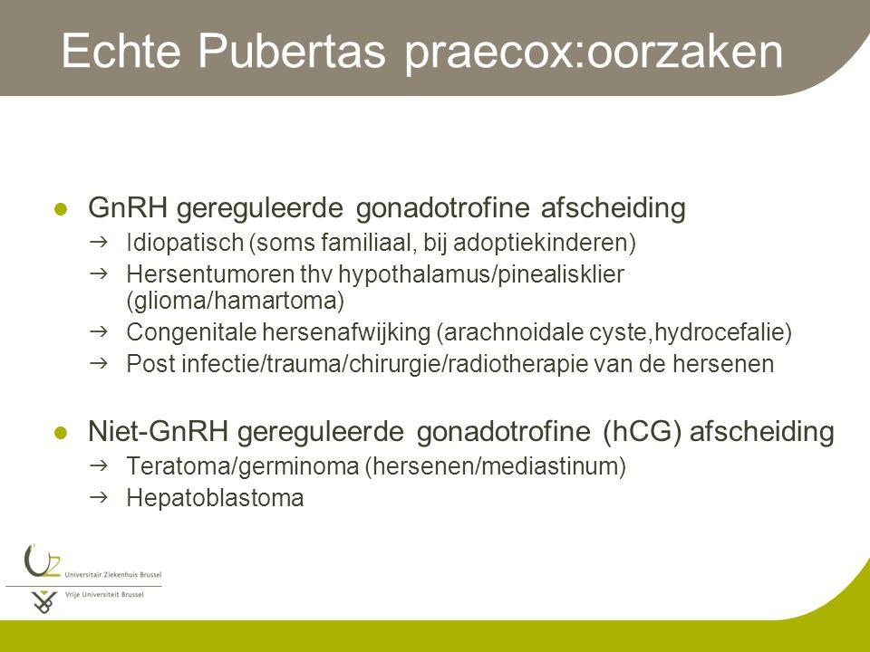 Echte Pubertas praecox:oorzaken GnRH gereguleerde gonadotrofine afscheiding  Idiopatisch (soms familiaal, bij adoptiekinderen)  Hersentumoren thv hy