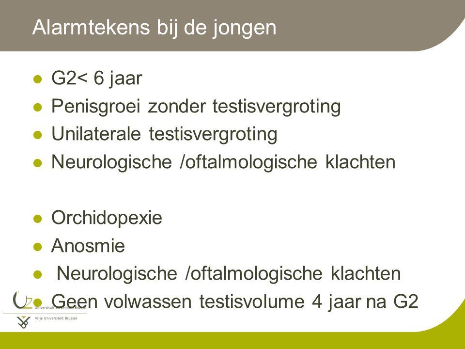 Alarmtekens bij de jongen G2< 6 jaar Penisgroei zonder testisvergroting Unilaterale testisvergroting Neurologische /oftalmologische klachten Orchidope