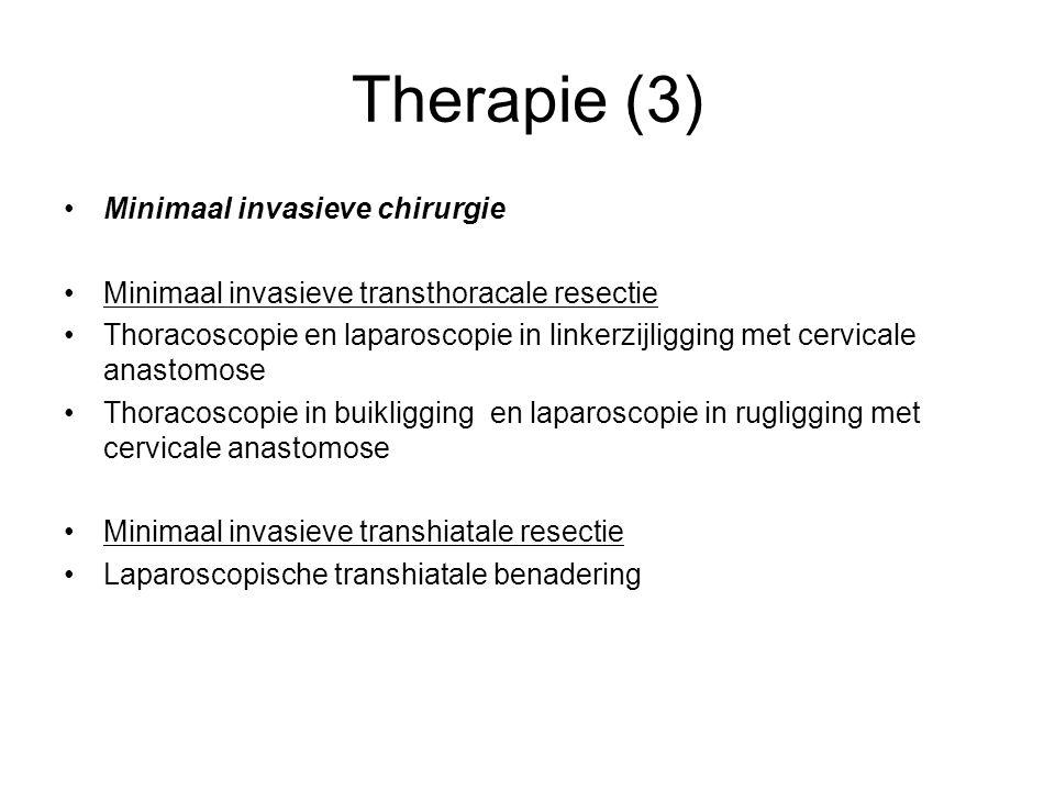 Therapie (3) Minimaal invasieve chirurgie Minimaal invasieve transthoracale resectie Thoracoscopie en laparoscopie in linkerzijligging met cervicale a