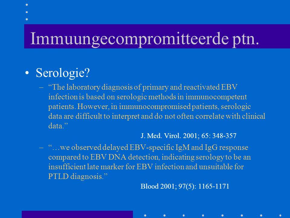 Immuungecompromitteerde ptn.Serologie.