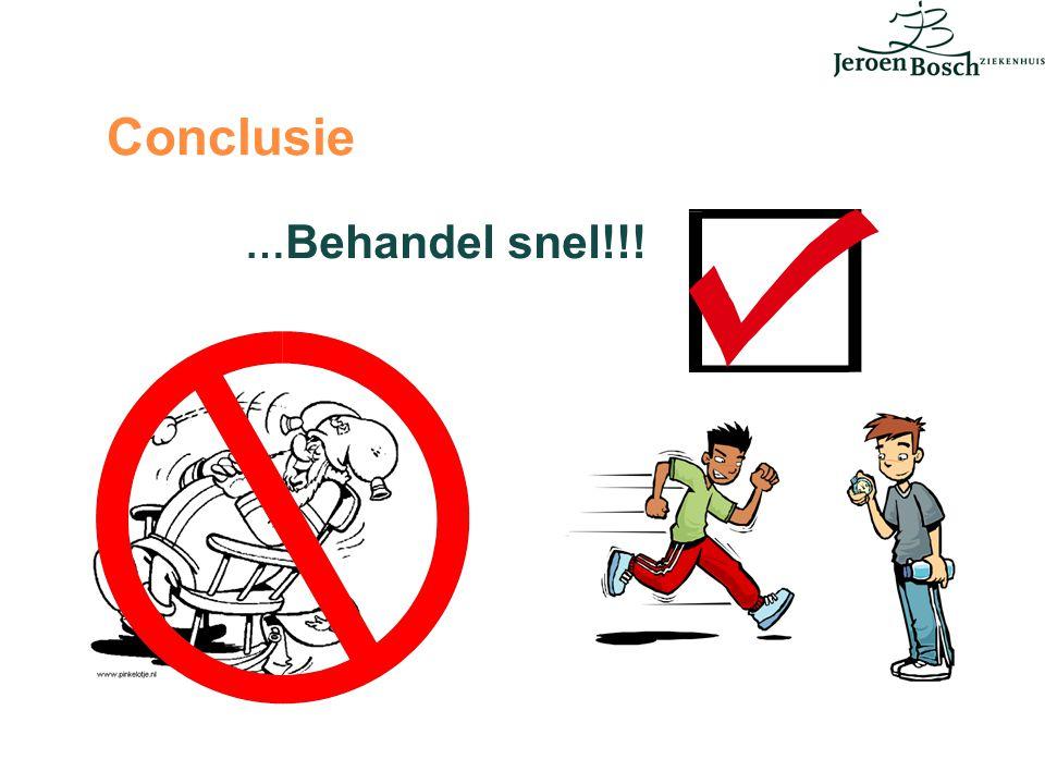 Conclusie … Behandel snel!!!