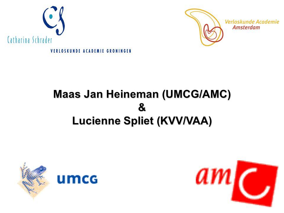 Maas Jan Heineman (UMCG/AMC) & Lucienne Spliet (KVV/VAA)