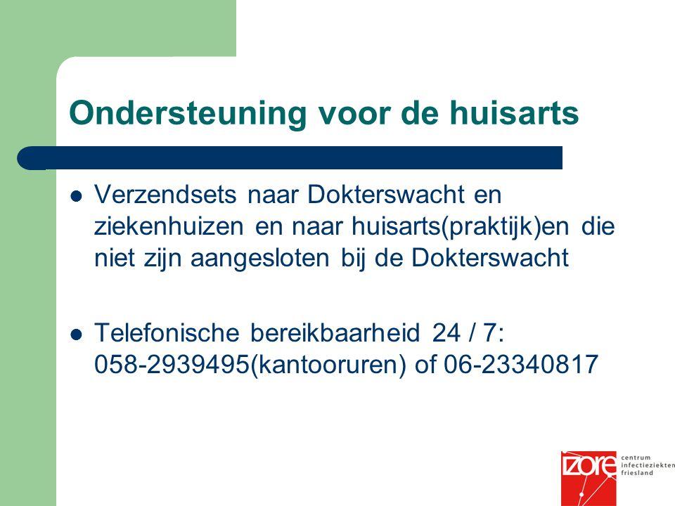 Ondersteuning voor de huisarts Verzendsets naar Dokterswacht en ziekenhuizen en naar huisarts(praktijk)en die niet zijn aangesloten bij de Dokterswacht Telefonische bereikbaarheid 24 / 7: 058-2939495(kantooruren) of 06-23340817
