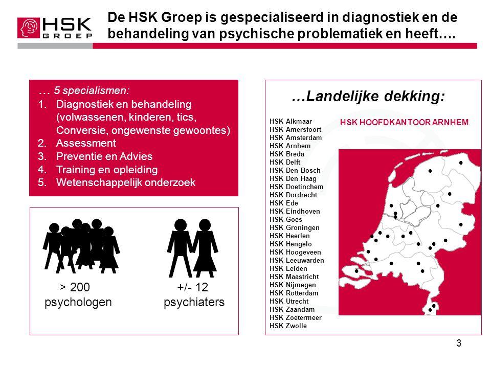 3 De HSK Groep is gespecialiseerd in diagnostiek en de behandeling van psychische problematiek en heeft….