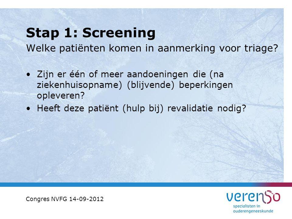 Stap 1: Screening Welke patiënten komen in aanmerking voor triage? Zijn er één of meer aandoeningen die (na ziekenhuisopname) (blijvende) beperkingen