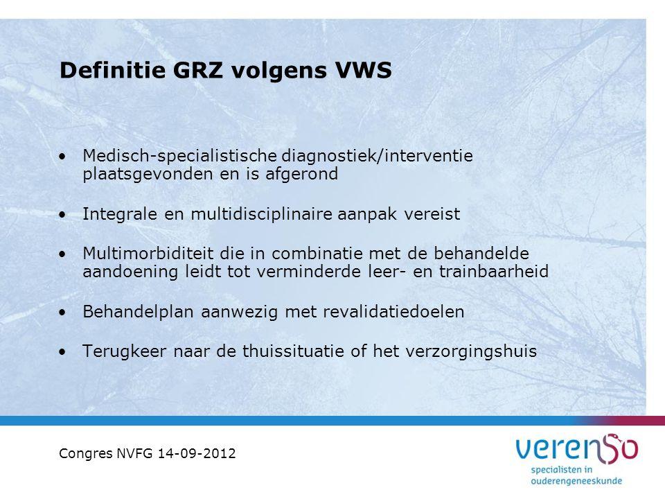Definitie GRZ volgens VWS Medisch-specialistische diagnostiek/interventie plaatsgevonden en is afgerond Integrale en multidisciplinaire aanpak vereist
