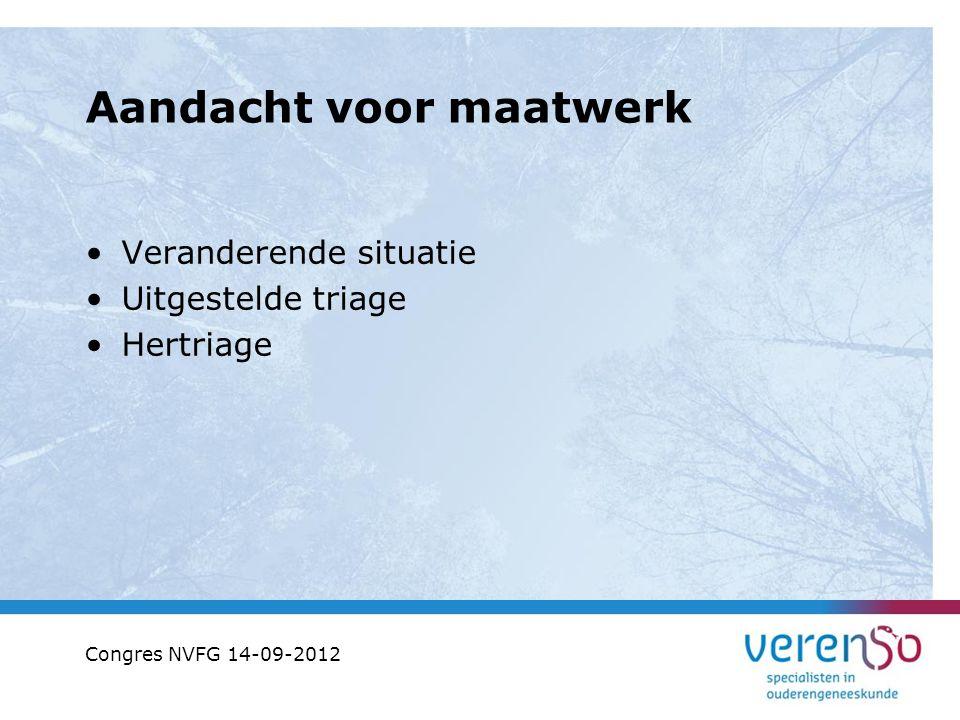 Aandacht voor maatwerk Veranderende situatie Uitgestelde triage Hertriage Congres NVFG 14-09-2012