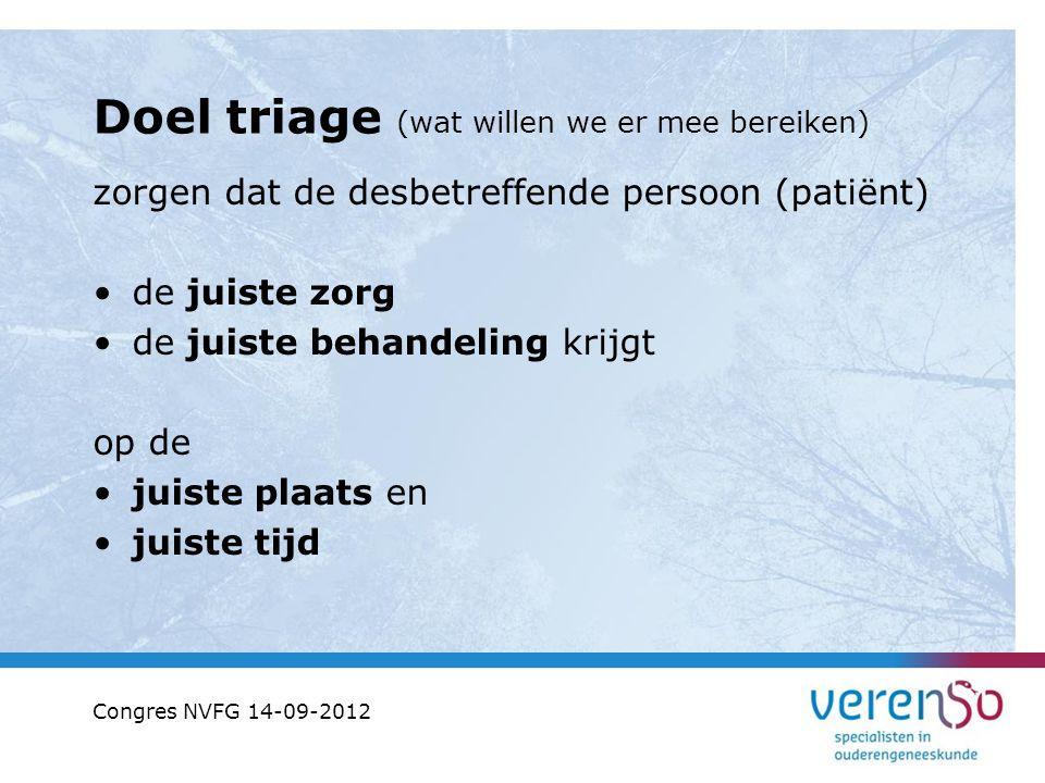 Doel triage (wat willen we er mee bereiken) zorgen dat de desbetreffende persoon (patiënt) de juiste zorg de juiste behandeling krijgt op de juiste pl