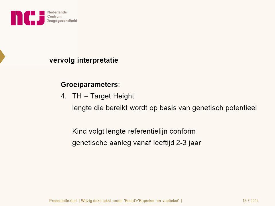 vervolg interpretatie Groeiparameters: 4.TH = Target Height lengte die bereikt wordt op basis van genetisch potentieel Kind volgt lengte referentielij